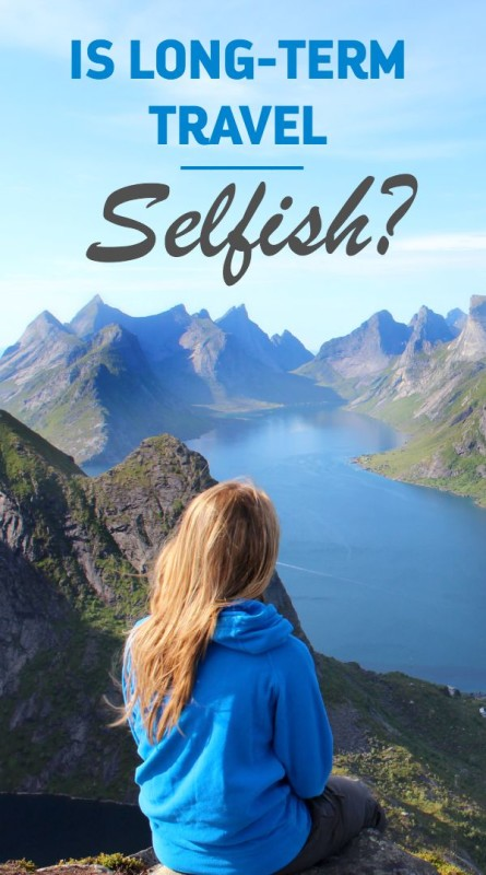 Is Long-Term Travel Selfish?