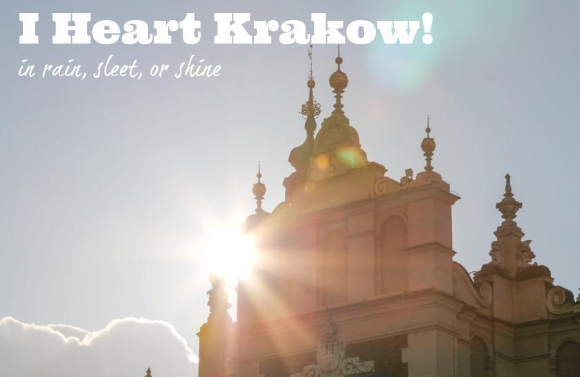I Heart Krakow – in Rain, Sleet, or Shine!