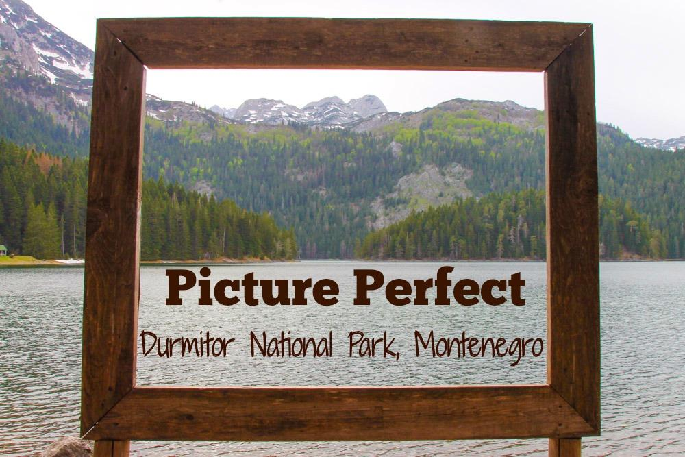 Picture Perfect Durmitor National Park, Montenegro