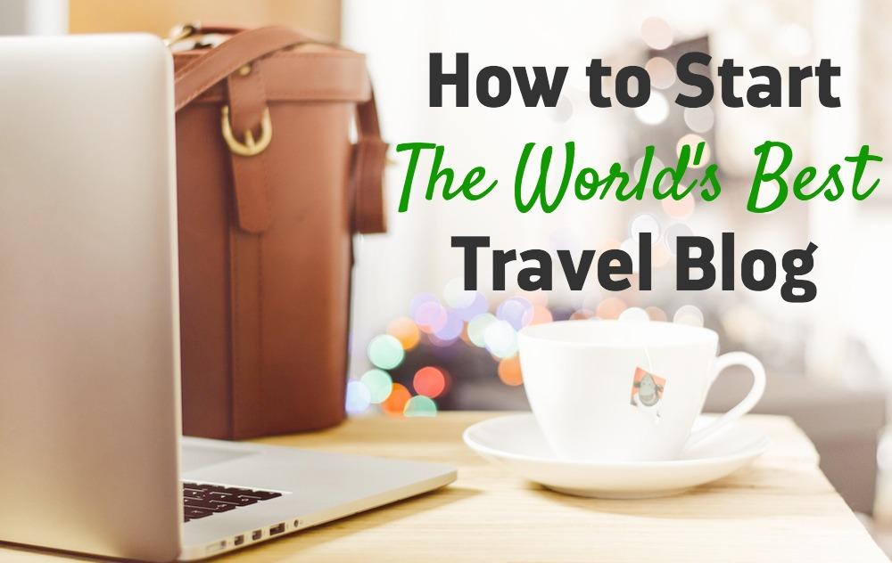 how to start successful travel blog