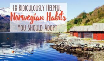 18 Ridiculously Helpful Norwegian Habits You Should Adopt