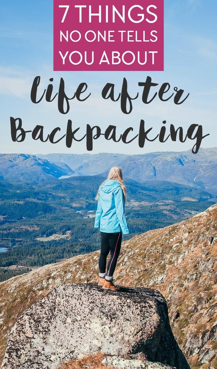 Returning home from travel can be confusing, so here are 7 things to know about life after backpacking