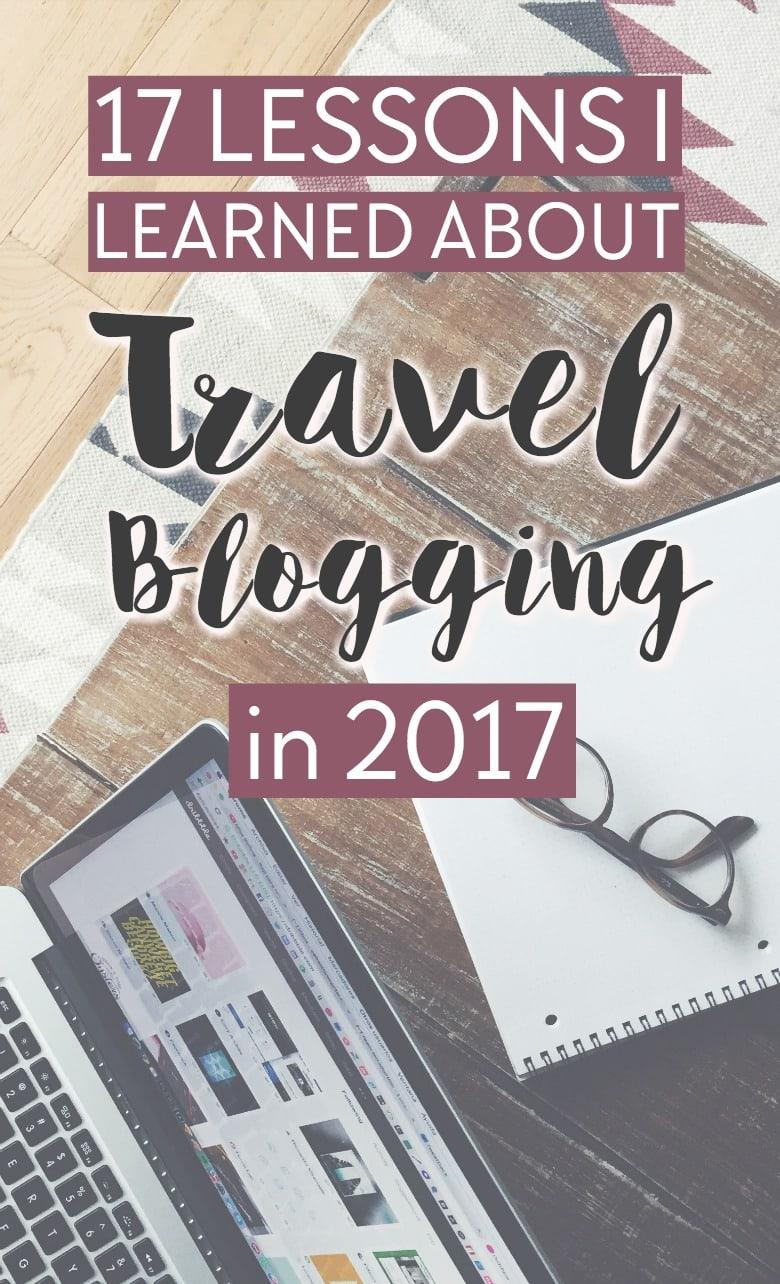 After going full-time with my travel blog at the start of 2017, here are the 17 lessons I learned in 2017 about professional travel blogging