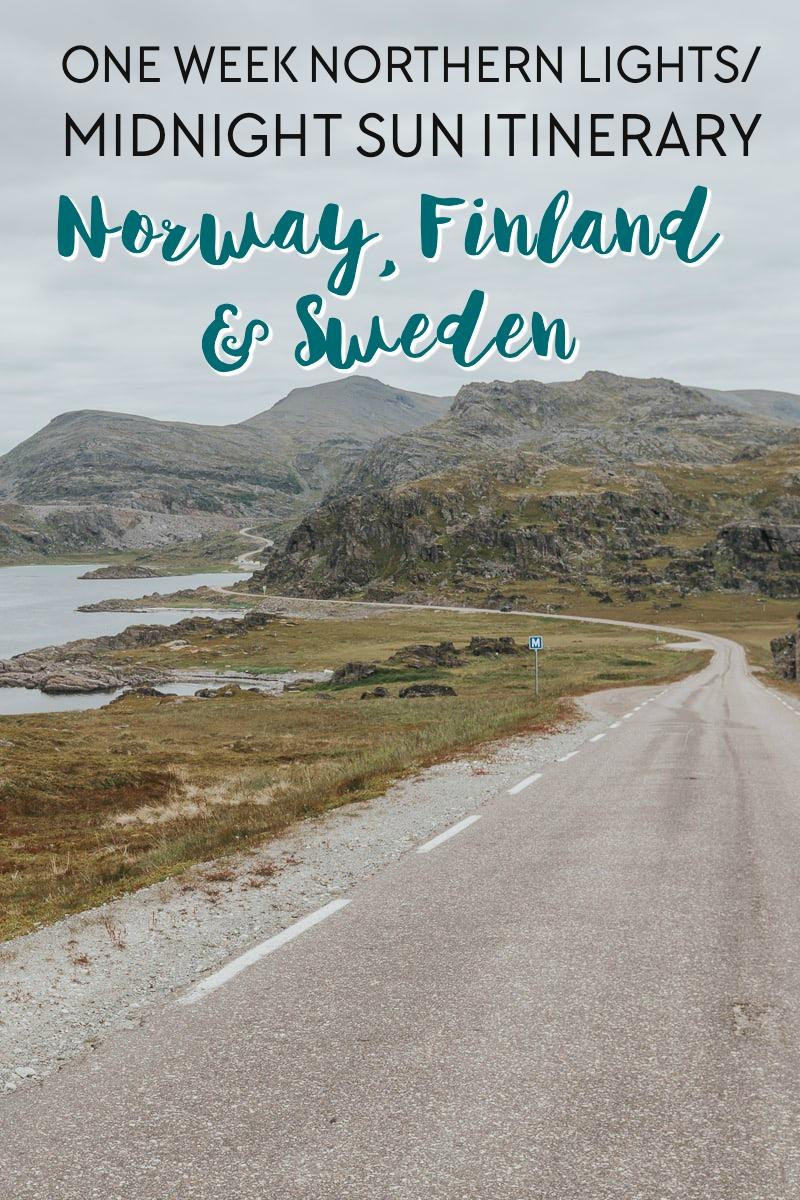 one week itinerary for northern lights or midnight sun in Norway, Finland, and Sweden