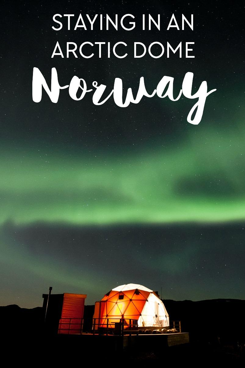 staying in an arctic dome airbnb in kokelv, Norway